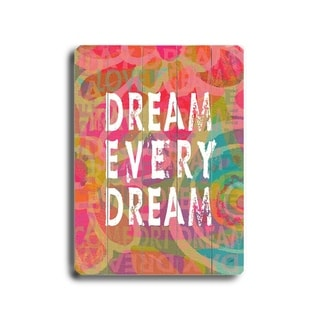 Dream every dream -   Planked Wood Wall Decor by Lisa Weedn