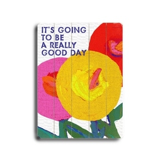 Its going to be a really good day -   Planked Wood Wall Decor by Lisa Weedn