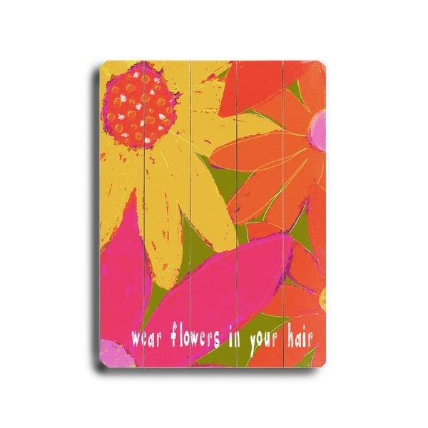 Wear flowers in your hair - Planked Wood Wall Decor by Lisa Weedn