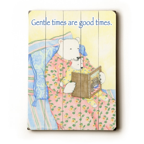 Gentle times are good times - Planked Wood Wall Decor by Paris Bottman