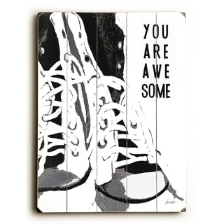 you are awesome -   Planked Wood Wall Decor by Lisa Weedn