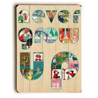 Never Grow Up -   Planked Wood Wall Decor by Mainline Art- Claudia Schoen