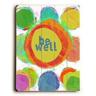 Be Well -   Planked Wood Wall Decor by Lisa Weedn