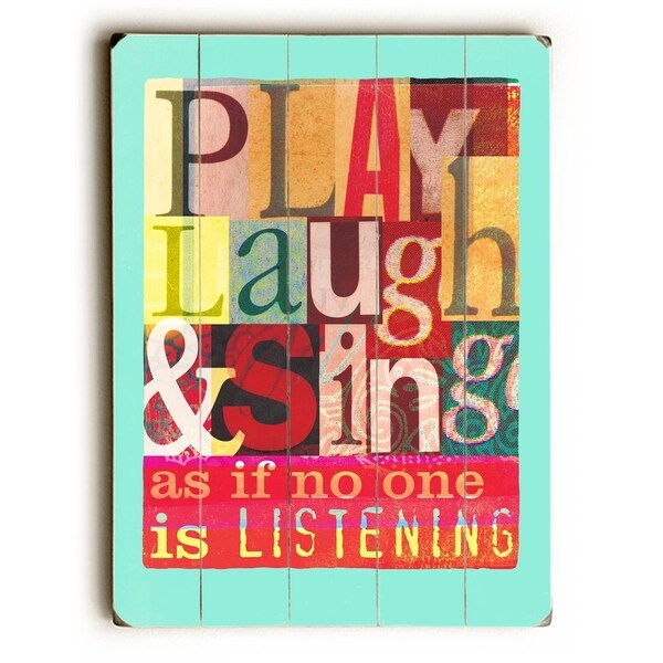 Play Laugh Sing - Planked Wood Wall Decor by Cory Steffen