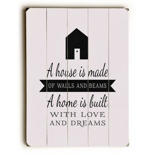 A House is Made -   Planked Wood Wall Decor by Abbie Smith
