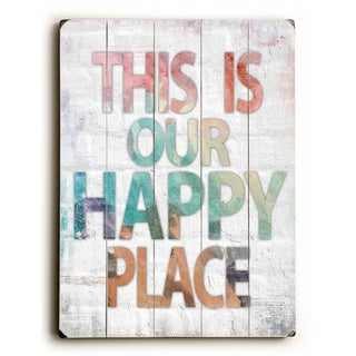 This is Our Happy Place -  Planked Wood Wall Decor by Misty Diller