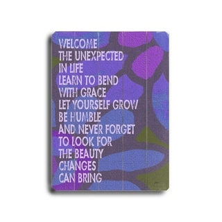Welcome the unexpected in life -   Planked Wood Wall Decor by Lisa Weedn