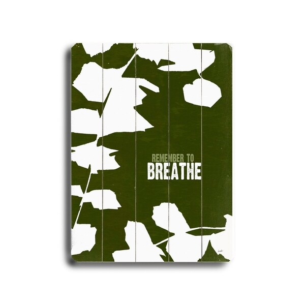 Remember to Breathe - Planked Wood Wall Decor by Lisa Weedn