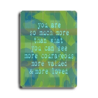 You are so much -   Planked Wood Wall Decor by Lisa Weedn