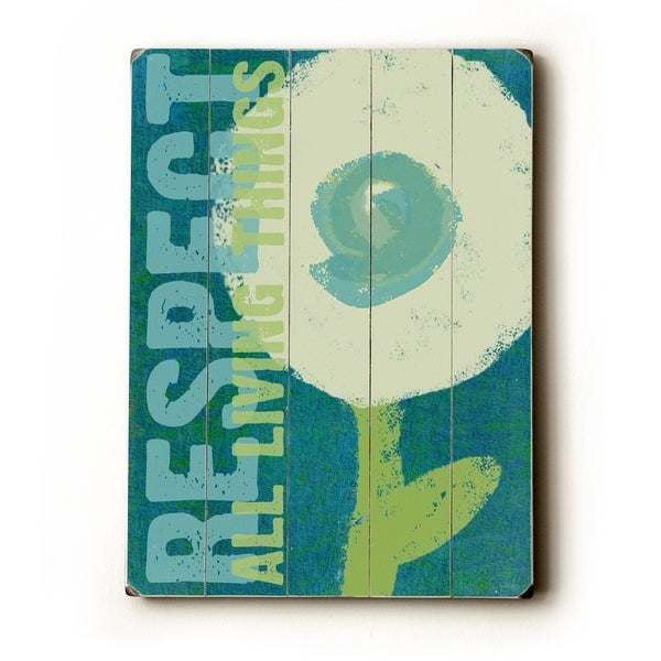 respect all living things - green - Planked Wood Wall Decor by Lisa Weedn
