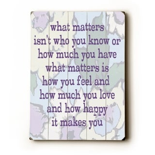 What matters -   Planked Wood Wall Decor by Lisa Weedn