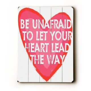 be unafraid  -   Planked Wood Wall Decor by Lisa Weedn