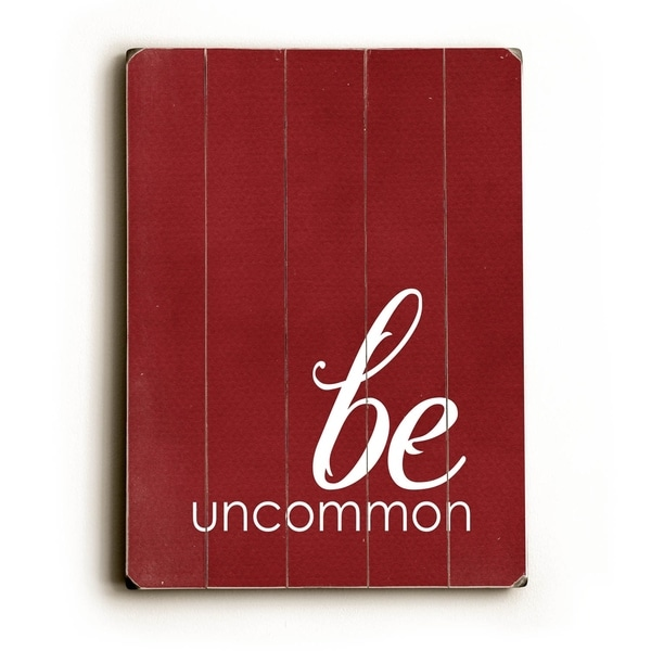 Be Uncommon - Planked Wood Wall Decor by Cheryl Overton