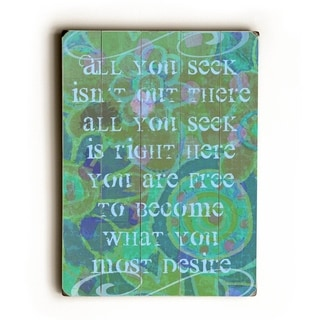 All you seek -   Planked Wood Wall Decor by Lisa Weedn