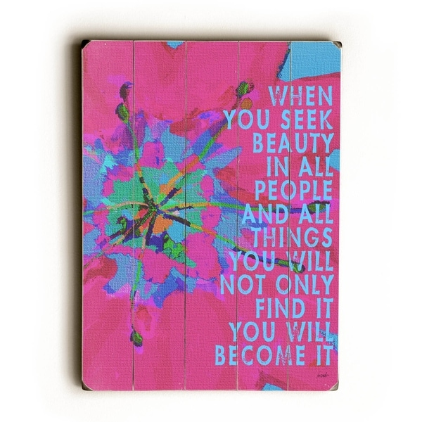 When you seek beauty - Planked Wood Wall Decor by Lisa Weedn