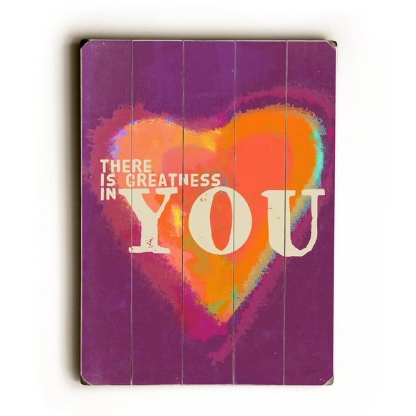 There is greatness in you - Planked Wood Wall Decor by Lisa Weedn