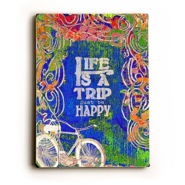 Life is a trip - Planked Wood Wall Decor by Lisa Weedn