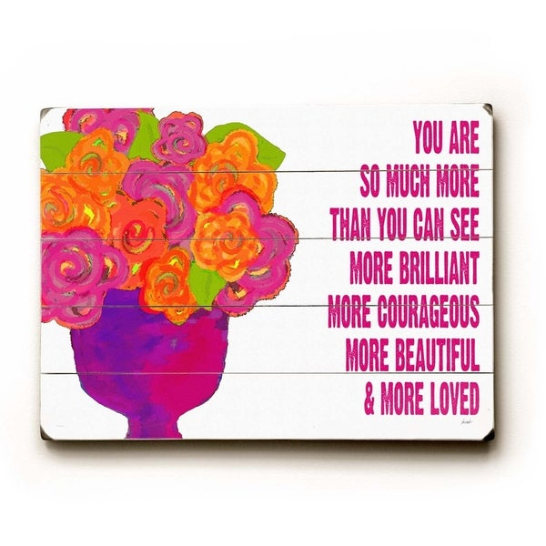 You are so much more - Planked Wood Wall Decor by Lisa Weedn