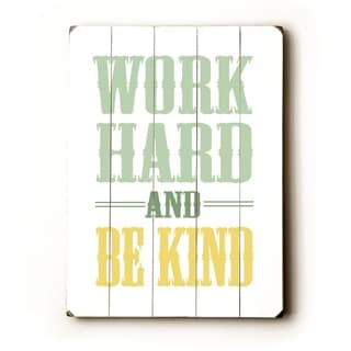 Work Hard and Be Kind -   Planked Wood Wall Decor by Amanda Catherine