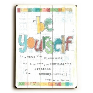 Be Yourself -   Planked Wood Wall Decor by Erin Butson