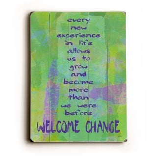 Welcome change -   Planked Wood Wall Decor by Lisa Weedn