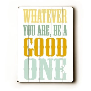 Be a Good One -   Planked Wood Wall Decor by Amanda Catherine