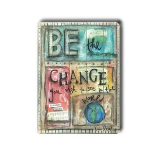 Be the Change -   Planked Wood Wall Decor by Erin Butson