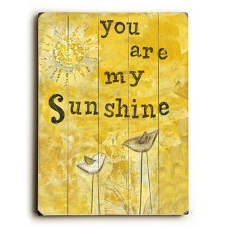 You Are My Sunshine - Planked Wood Wall Decor by Artehouse