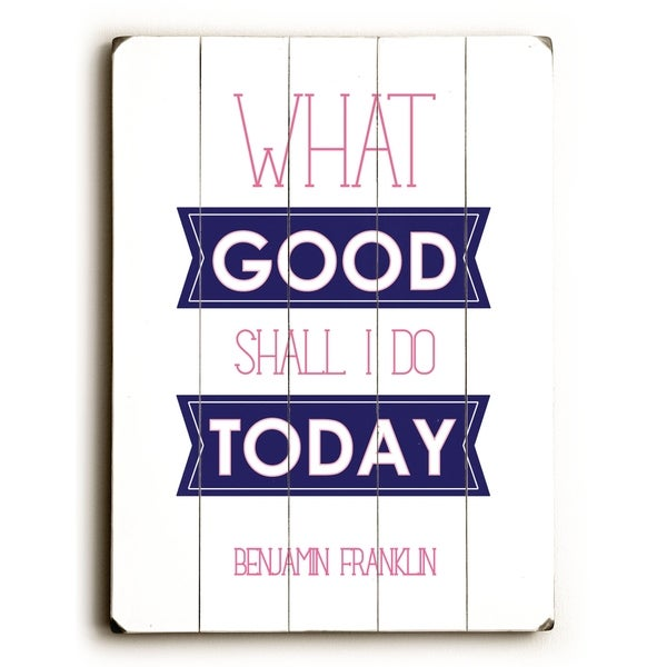 What Good Shall I Do - Planked Wood Wall Decor by Amanda Catherine