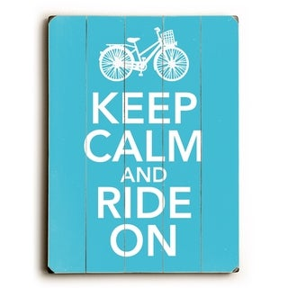 Keep calm and ride on -   Planked Wood Wall Decor by Misty Diller