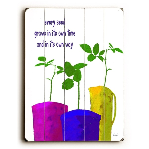 Every seed grows - Planked Wood Wall Decor by Lisa Weedn