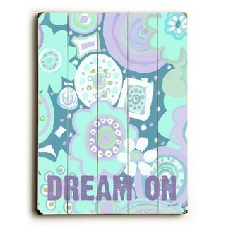 Dream On -   Planked Wood Wall Decor by Lisa Weedn