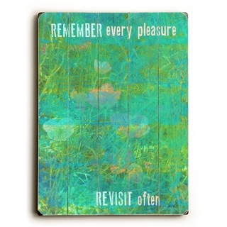 remember every pleasure -   Planked Wood Wall Decor by Lisa Weedn