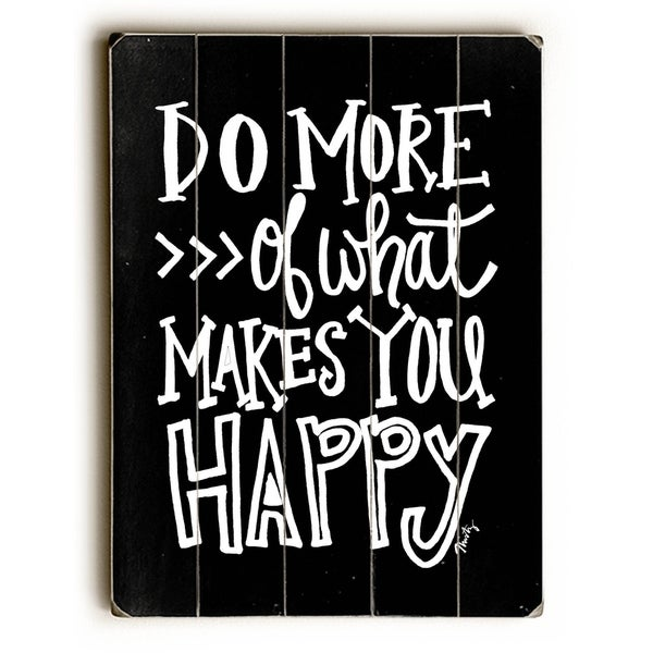 Do More of What Makes You Happy - Planked Wood Wall Decor by Misty Diller