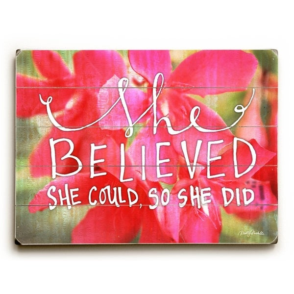 She Believed She Could - Planked Wood Wall Decor by Misty Diller