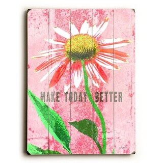 make today better -   Planked Wood Wall Decor by Lisa Weedn
