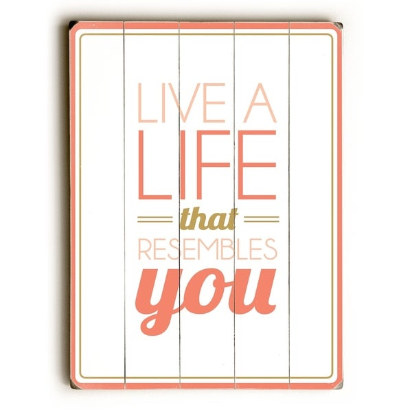 Live a Life that Resembles You - Planked Wood Wall Decor by Amanda Catherine