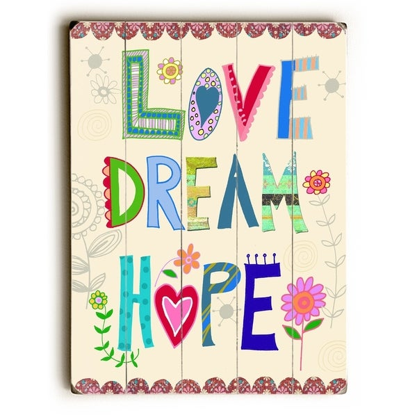 Love Dream Hope - Planked Wood Wall Decor by Beth Nadler