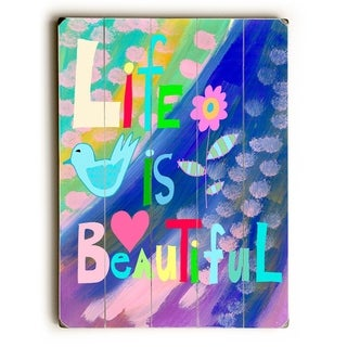 Life is beautiful 3 -  Planked Wood Wall Decor by  Beth Nadler