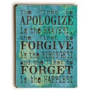 Apologize Forgive Forget -   Planked Wood Wall Decor by Debbie DeWitt