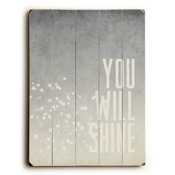 You Will Shine - Planked Wood Wall Decor by Cheryl Overton