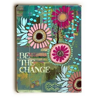 Be the changes -  Planked Wood Wall Decor by  Beth Nadler