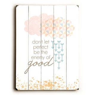 Don't Let Perfect be the Enemy of Good -   Planked Wood Wall Decor by Cheryl Overton