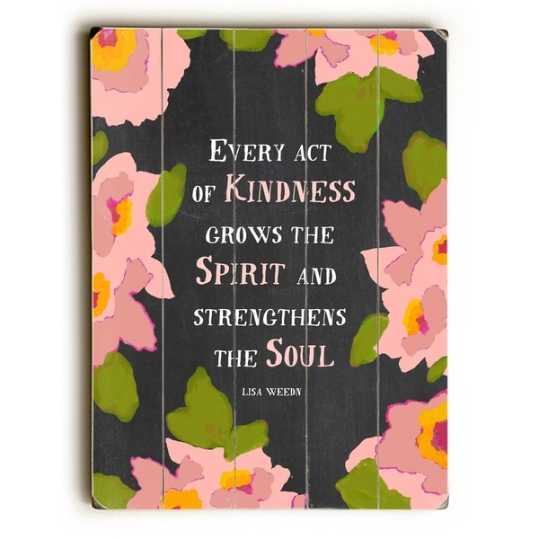 Kindness Spirit Soul - Planked Wood Wall Decor by Lisa Weedn