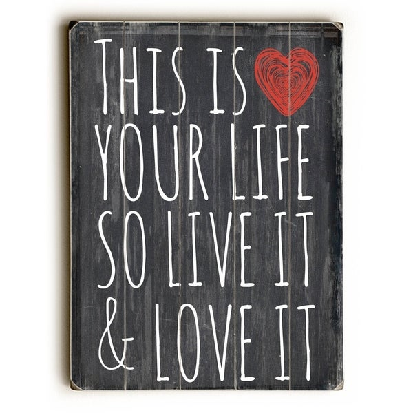 This Is Your Life - Planked Wood Wall Decor by Mainline Art- Brandi Fitzgerald