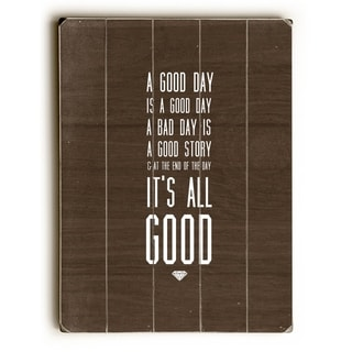 All Good -   Planked Wood Wall Decor by Cheryl Overton
