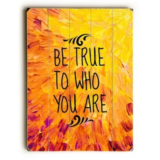 Be True To Who You Are - Orange  Planked Wood Wall Decor by Julia Di Sano
