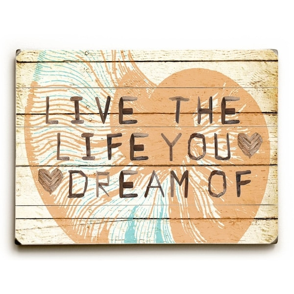 Live The Life You Dream - Planked Wood Wall Decor by Mainline Art - Brandi Fitzgerald