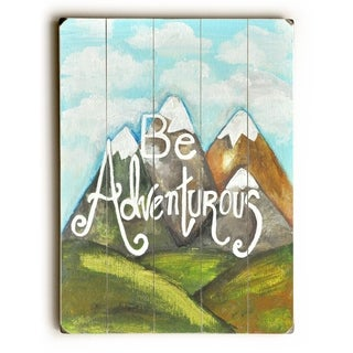 Be Adventurous -  Planked Wood Wall Decor by  Jennifer Rizzo