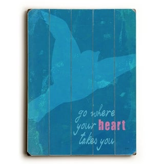 Go Where Your Heart Takes You -   Planked Wood Wall Decor by Lisa Weedn